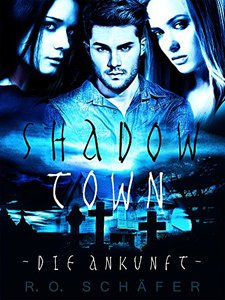 Shadow Town: Die Ankunft (German Edition)