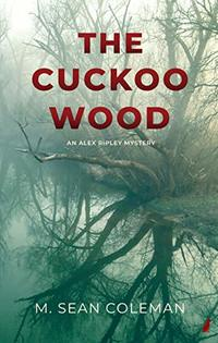 The Cuckoo Wood (An Alex Ripley Mystery Book 1)