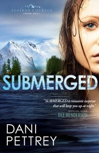 Submerged (Alaskan Courage) (Volume 1)