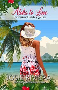 Aloha To Love (Hawaiian Holiday Book 5)