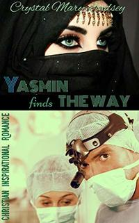 Yasmin finds THE WAY:  Christian Spiritual Romance