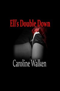 Ell's Double Down (The Willow's Series Book 1) - Published on Feb, 2017