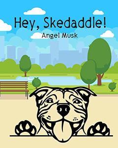 Hey, Skedaddle!
