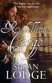 Rebellious Cargo: romance on the high seas