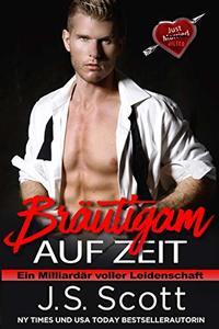 Bräutigam auf Zeit (Ein Milliardär voller Leidenschaft) (German Edition)