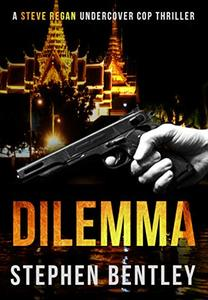 Dilemma (Steve Regan Undercover Cop Book 2) - Published on Jul, 2018