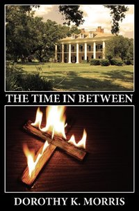 The Time In Between, Fourth in the Mockingbird Hill Series - Published on Jan, 2009