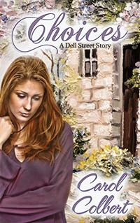 Choices: A Dell Street Story