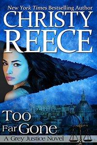 Too Far Gone: A Grey Justice Novel - Published on Jul, 2017