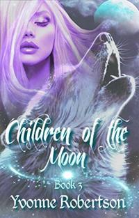Children of the Moon: Book Three