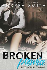 Broken Promise (Beyond Series Book 1) - Published on Aug, 2014