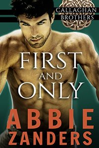 First and Only: Callaghan Brothers, Book 2