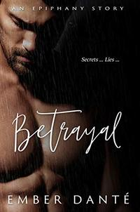 Betrayal: An Epiphany Story