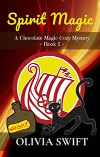 Spirit Magic: A Chocolate Magic Cozy Mystery
