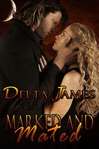 Marked and Mated: An Alpha Shifter Romance (Wayward Mates Book 2) - Published on Aug, 2018
