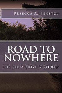 Road to Nowhere: The Rona Shively Stories - Published on Oct, 2015