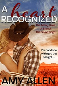A Heart Recognized: The Texas Saga Book 1 (The Many Lives of Brandi 9)