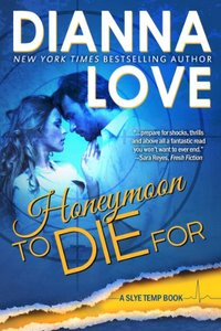 Honeymoon To Die For: Slye Temp book 2