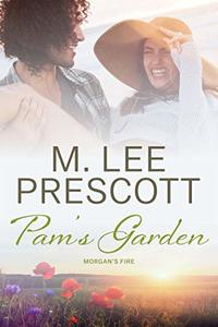 Pam's Garden (Morgan's Fire Book 3) - Published on Oct, 2019