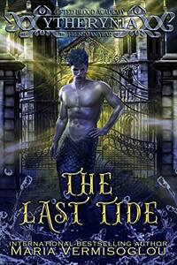 The Last Tide: Gifted Blood Academy, Freshman Year (Ytherynia Book 1) - Published on Mar, 2021