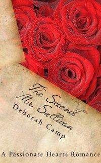 The Second Mr. Sullivan (A Passionate Hearts Romance)