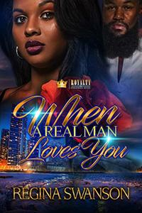 When A Real Man Loves You: An Urban Romance