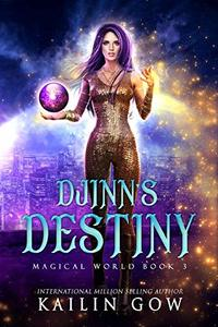 Djinn's Destiny: A RH YA/NA Fantasy Romance (Magical World Book 3) (Magical World Series) - Published on Jan, 2020