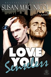 Love You Senseless (Men of London Book 1) - Published on Oct, 2014