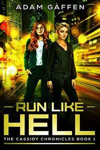 Run Like Hell: The Cassidy Chronicles Volume 1, Book 1