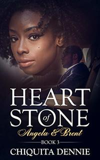 Heart of Stone  Book 3  (Angela &Brent) (Heart of Stone Series) - Published on Sep, 2019