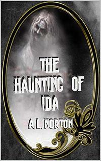 The Haunting of Ida (Teenage Adventures of Kelsey Book Series 1)
