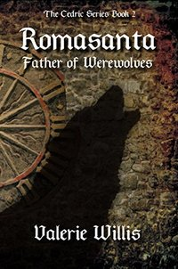 Romasanta: Father of Werewolves (The Cedric Series Book 2)