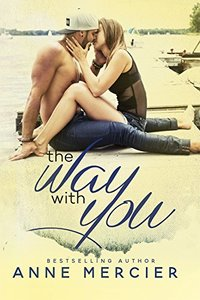 The Way With You (The Way Book 2)