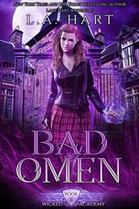 Bad Omen: A Paranormal Academy Reverse Harem Romance (Wicked Academy Book 2) - Published on Dec, 2019