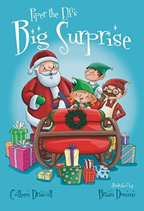 Piper the Elf's Big Surprise (Mom's Choice Award Recipient)