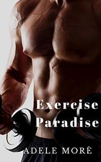 Exercise Paradise: A Reverse Harem Erotic Short Story