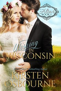 Wishing in Wisconsin (At the Altar Book 3) - Published on Jun, 2015
