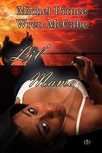 Lil' Mama (Steel MC Montana Charter Book 2)