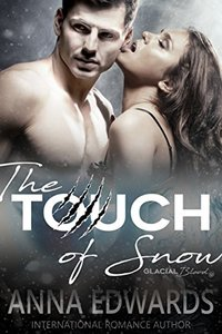 The Touch of Snow (The Glacial Blood Book 1)