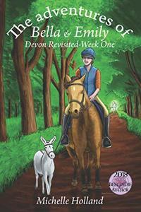 The adventures of Bella & Emily Devon-Revisited Week 1 (The adventures of Bella & Emily Devon-Revisited Week One)