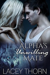 Alpha's Unwilling Mate (James Pack Book 1)