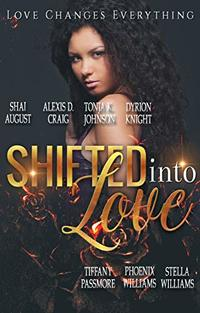 Shifted Into Love: Love Changes Everything (Volume Book 1)