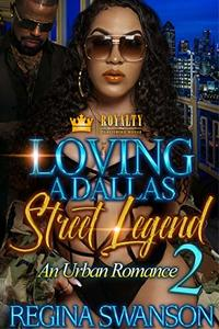 Loving A Dallas Street Legend 2: An Urban Romance - Published on Oct, 2019