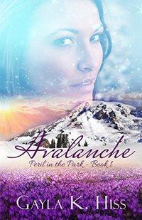 Avalanche: A Romantic Suspense (Peril in the Park Book 1)