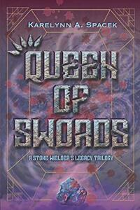 Queen of Swords (A Stone Wielder's Legacy Trilogy)