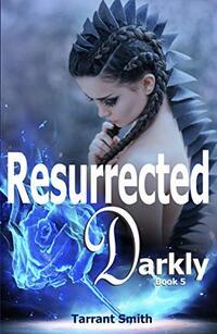 Resurrected Darkly (The Darkly Series Book 5)
