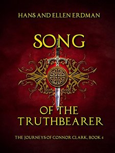 Song of the Truthbearer: The Journeys of Connor Clark, Book 4 (The Gewellyn Chronicles)