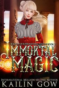 Immortal Magic: A RH Mystery (Society of Supernatural Sleuths Book 2) - Published on Oct, 2019