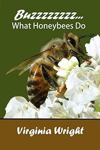 Buzzzzzzzz What Honeybees Do