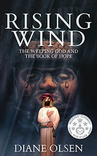 Rising Wind: The Weeping God and The Book of Hope (Book 3)